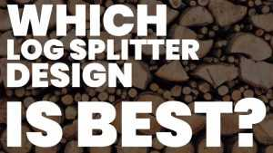 Which Log Splitter Design is Best?