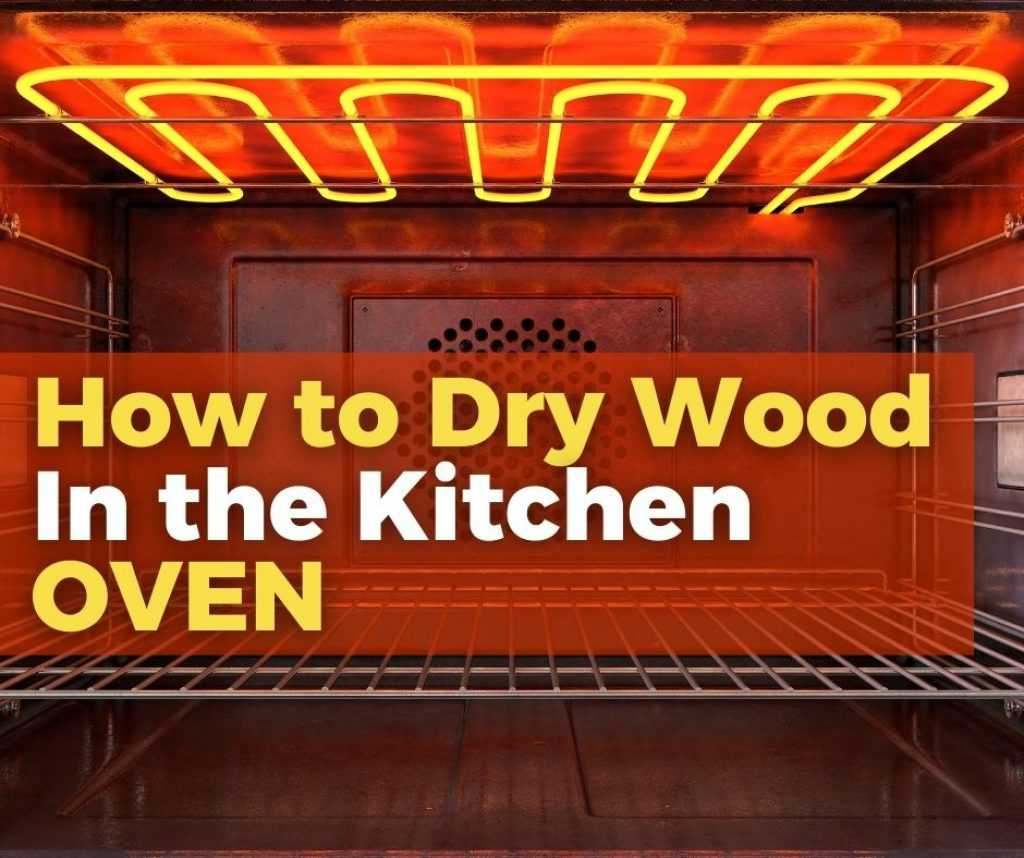 How to Dry Wood in an Oven - Drying wood in an oven is EASY!